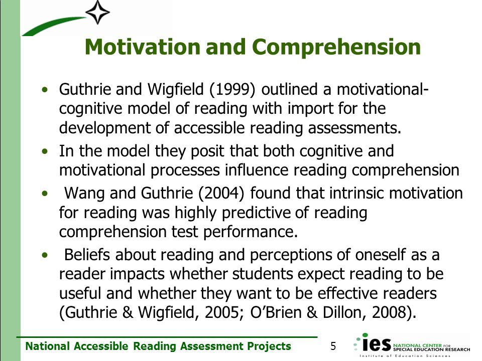 National Accessible Reading Assessment Projects Motivation and Comprehension Guthrie and Wigfield (1999) outlined a motivational- cognitive model of r