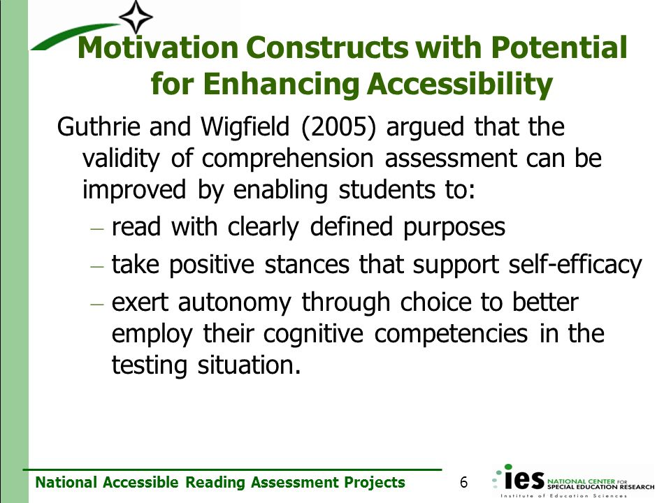 National Accessible Reading Assessment Projects Motivation Constructs with Potential for Enhancing Accessibility Guthrie and Wigfield (2005) argued th