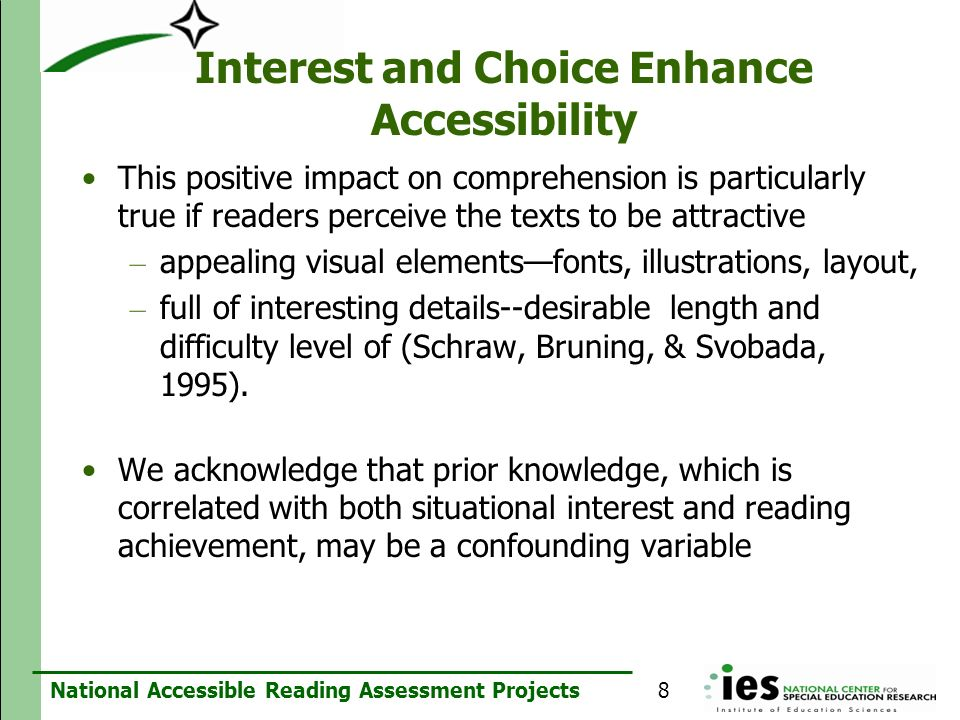 National Accessible Reading Assessment Projects Interest and Choice Enhance Accessibility This positive impact on comprehension is particularly true i