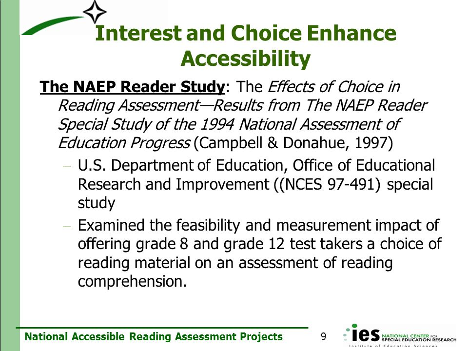 National Accessible Reading Assessment Projects Interest and Choice Enhance Accessibility The NAEP Reader Study: The Effects of Choice in Reading Asse