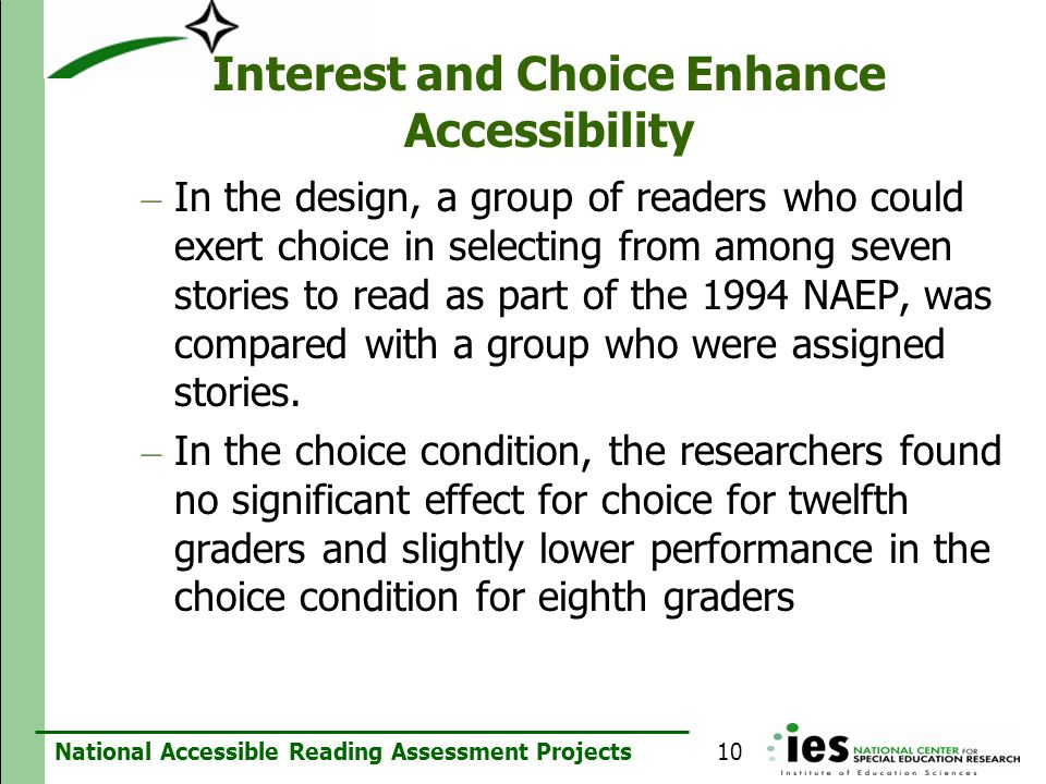 National Accessible Reading Assessment Projects Interest and Choice Enhance Accessibility – In the design, a group of readers who could exert choice i