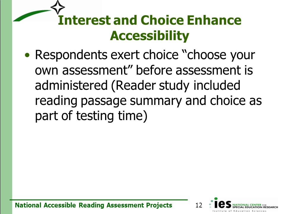 National Accessible Reading Assessment Projects Interest and Choice Enhance Accessibility Respondents exert choice choose your own assessment before a