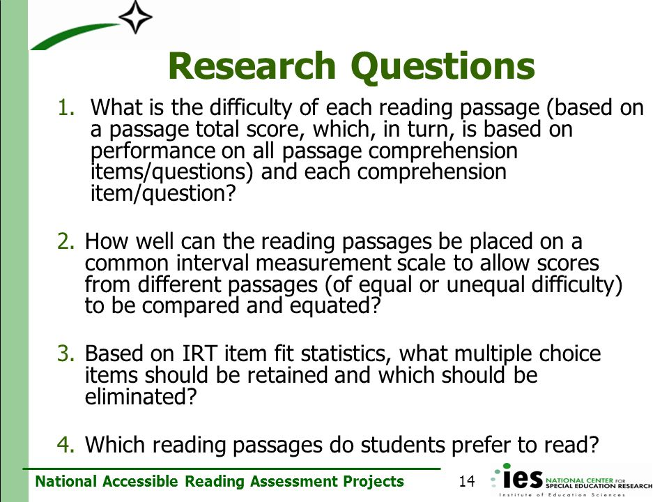 National Accessible Reading Assessment Projects Research Questions 1.What is the difficulty of each reading passage (based on a passage total score, w