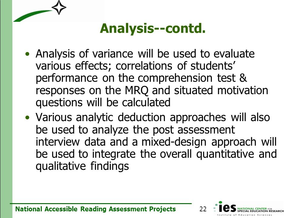 National Accessible Reading Assessment Projects Analysis--contd. Analysis of variance will be used to evaluate various effects; correlations of studen