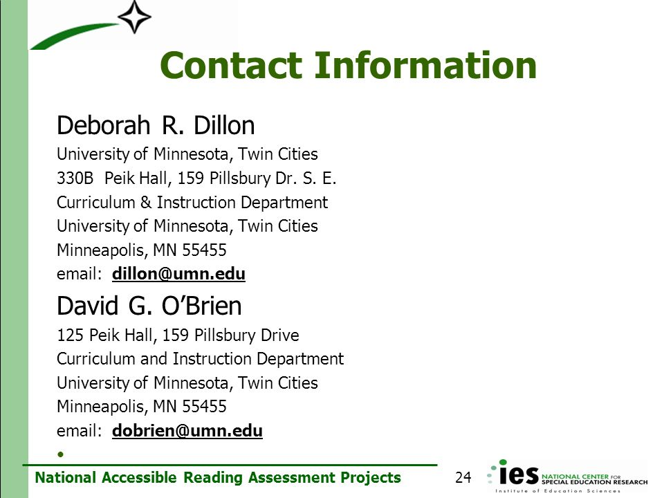 National Accessible Reading Assessment Projects Contact Information Deborah R. Dillon University of Minnesota, Twin Cities 330B Peik Hall, 159 Pillsbu