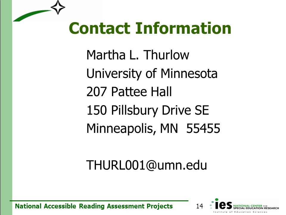 National Accessible Reading Assessment Projects Contact Information Martha L. Thurlow University of Minnesota 207 Pattee Hall 150 Pillsbury Drive SE M