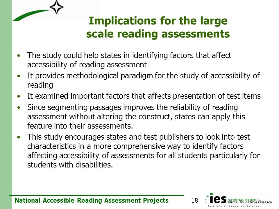 National Accessible Reading Assessment Projects Implications for the large scale reading assessments The study could help states in identifying factor