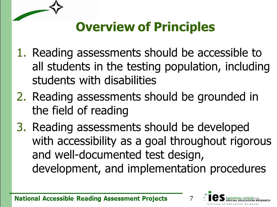 National Accessible Reading Assessment Projects Overview of Principles 1.Reading assessments should be accessible to all students in the testing popul