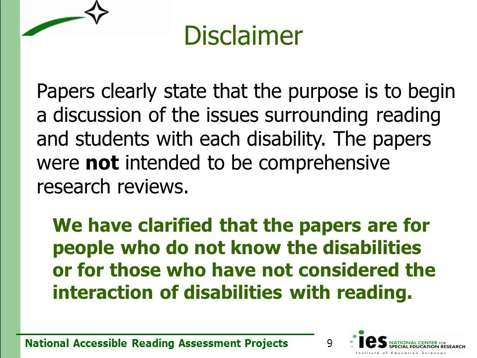 National Accessible Reading Assessment Projects Disclaimer Papers clearly state that the purpose is to begin a discussion of the issues surrounding re