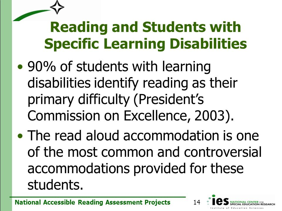 National Accessible Reading Assessment Projects Reading and Students with Specific Learning Disabilities 90% of students with learning disabilities id