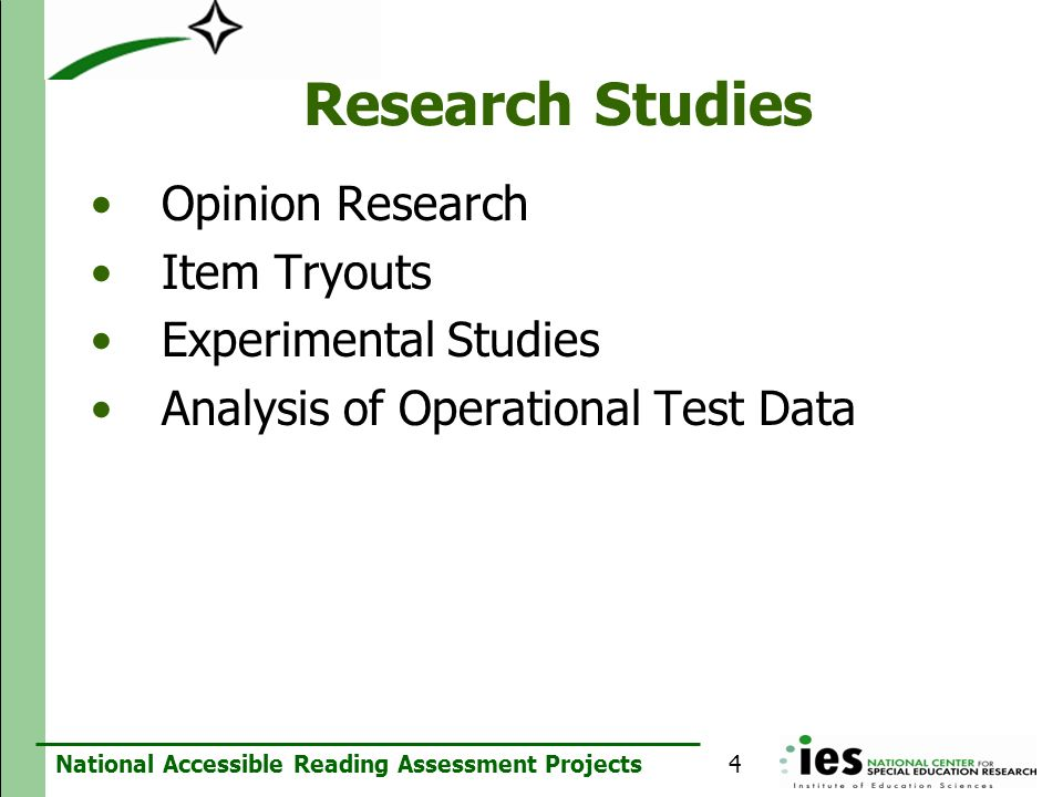 National Accessible Reading Assessment Projects Research Studies Opinion Research Item Tryouts Experimental Studies Analysis of Operational Test Data