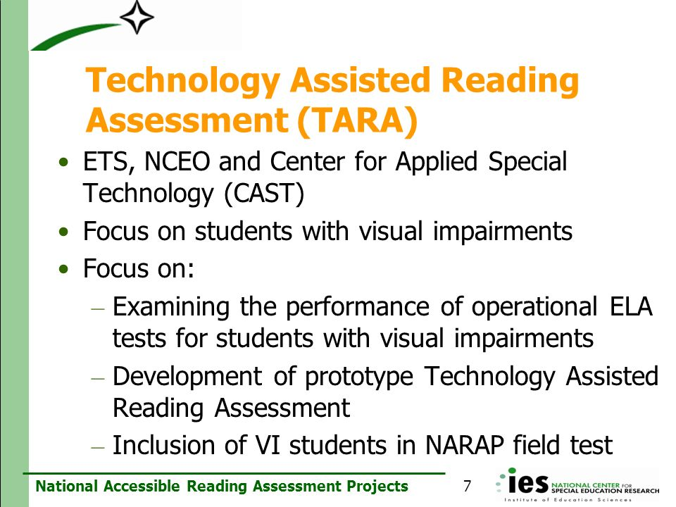 National Accessible Reading Assessment Projects Technology Assisted Reading Assessment (TARA) ETS, NCEO and Center for Applied Special Technology (CAS
