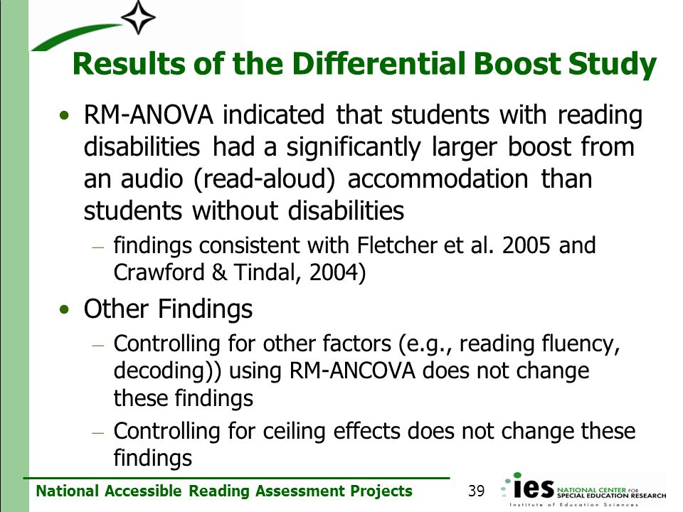 National Accessible Reading Assessment Projects Results of the Differential Boost Study RM-ANOVA indicated that students with reading disabilities had