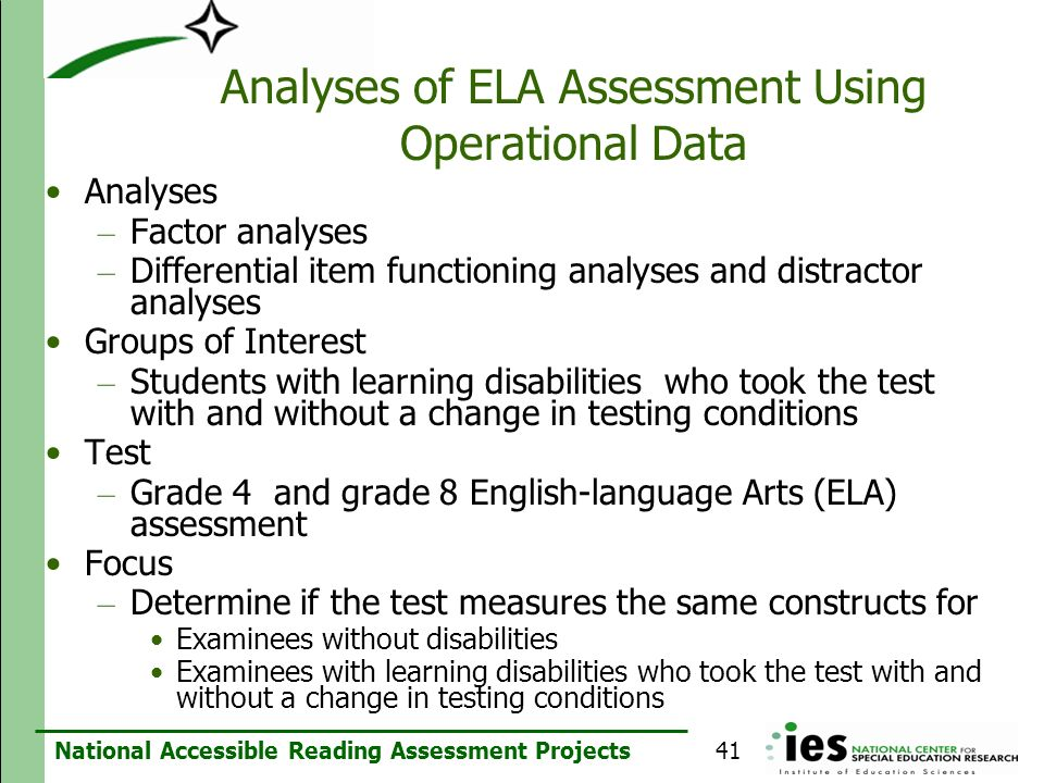National Accessible Reading Assessment Projects Analyses of ELA Assessment Using Operational Data Analyses – Factor analyses – Differential item funct