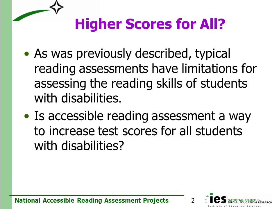 National Accessible Reading Assessment Projects As was previously described, typical reading assessments have limitations for assessing the reading sk