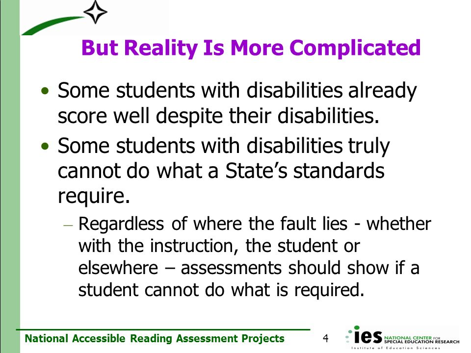 National Accessible Reading Assessment Projects Some students with disabilities already score well despite their disabilities. Some students with disa