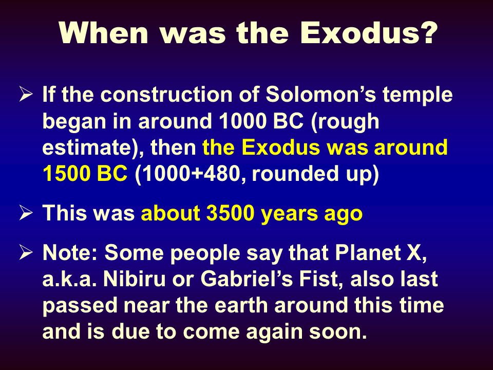 When was the Exodus? If the construction of Solomons temple began in around 1000 BC (rough estimate), then the Exodus was around 1500 BC (1000+480, ro