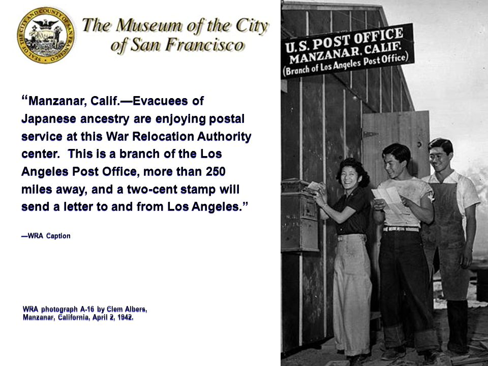 Manzanar, Calif.Evacuees of Japanese ancestry are enjoying postal service at this War Relocation Authority center. This is a branch of the Los Angeles
