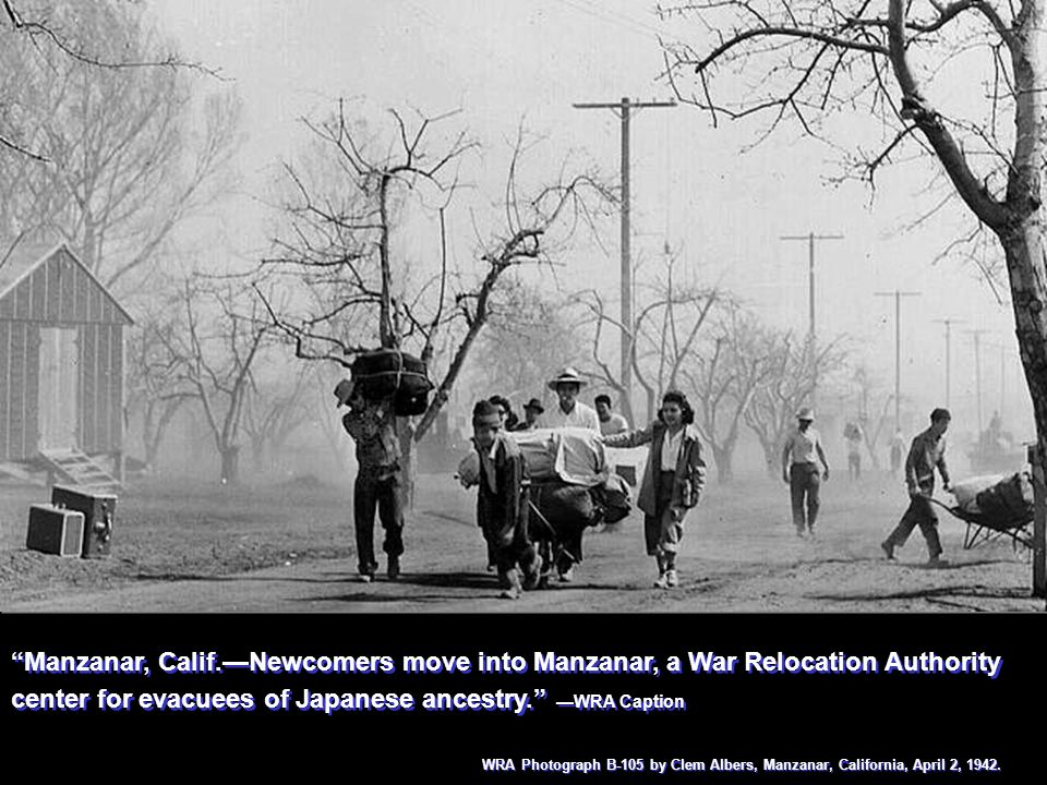 Manzanar, Calif.Newcomers move into Manzanar, a War Relocation Authority center for evacuees of Japanese ancestry. WRA Caption WRA Photograph B-105 by