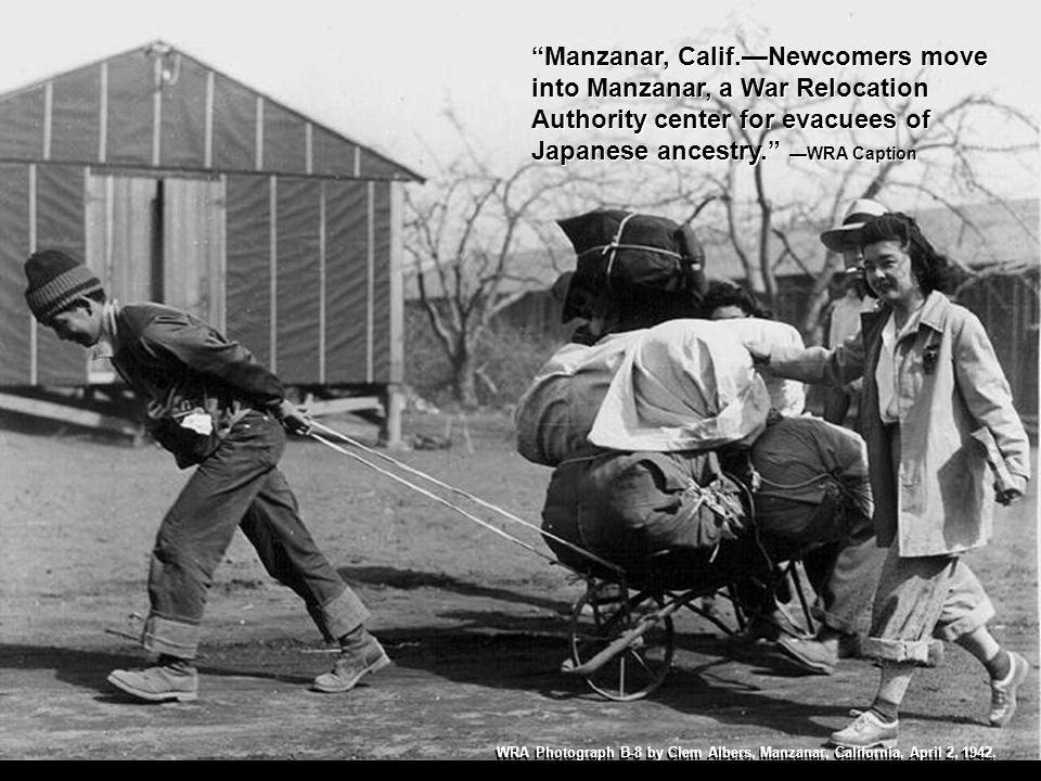 WRA Photograph B-8 by Clem Albers, Manzanar, California, April 2, 1942. Manzanar, Calif.Newcomers move into Manzanar, a War Relocation Authority cente