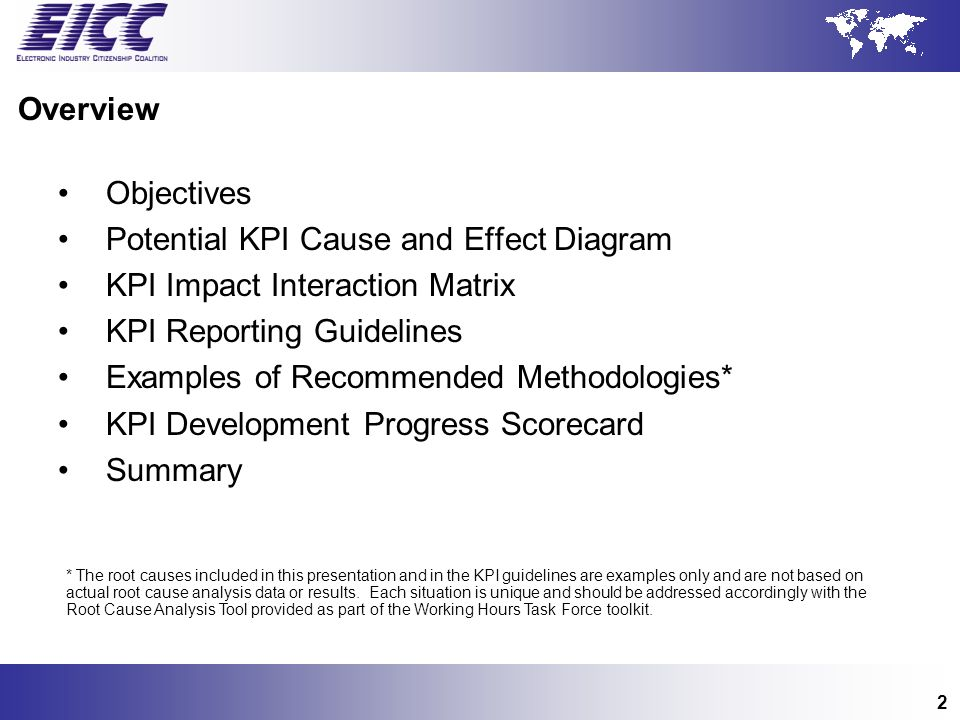 2 Overview Objectives Potential KPI Cause and Effect Diagram KPI Impact Interaction Matrix KPI Reporting Guidelines Examples of Recommended Methodolog