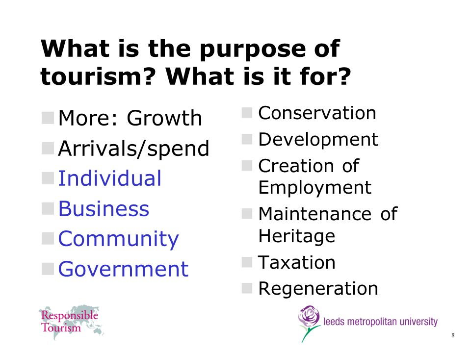 39 The Business Case for Responsible Tourism The right thing to do Minimising risk License to operate Product quality Cost savings Staff morale Market Advantage Experience –richer –more authentic –guilt free Differentiation and PR Reputation Referrals Repeats