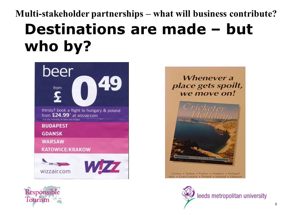 9 Destinations are made – but who by? Multi-stakeholder partnerships – what will business contribute?