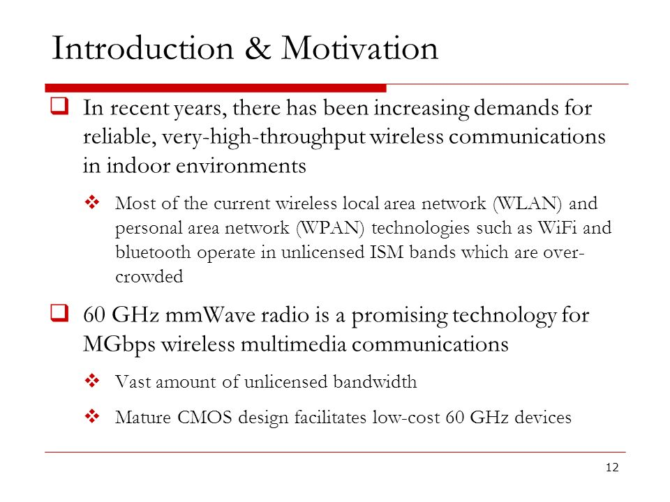 Introduction & Motivation In recent years, there has been increasing demands for reliable, very-high-throughput wireless communications in indoor envi