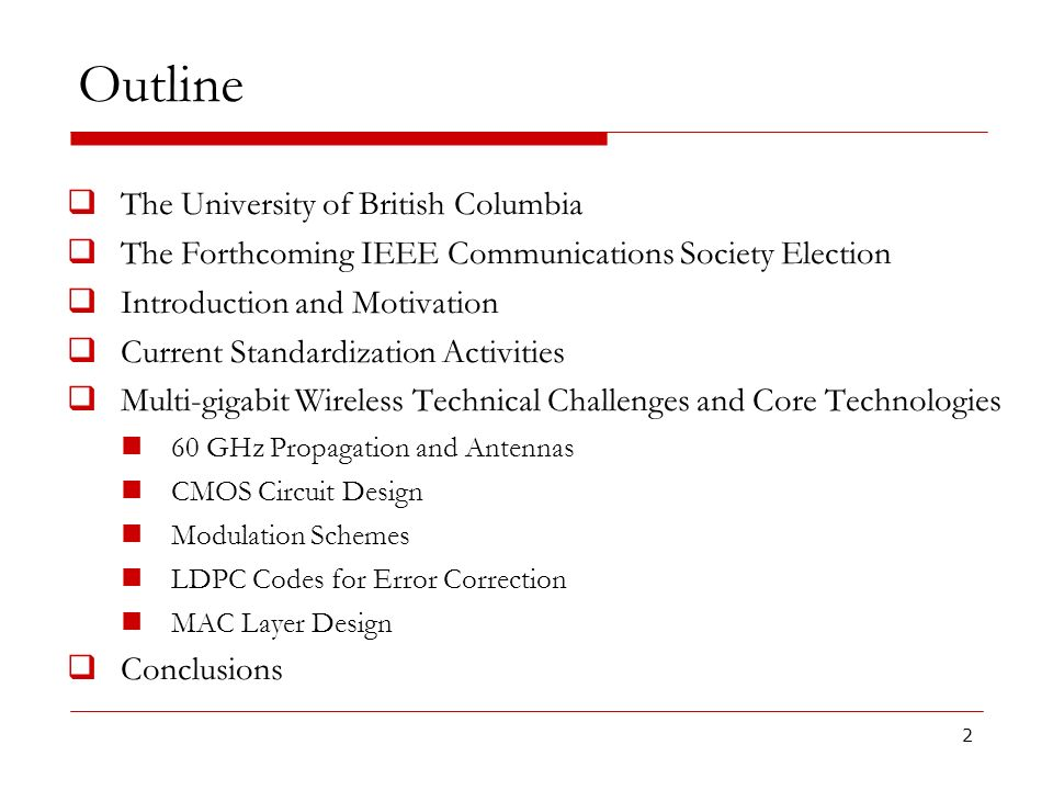 Outline The University of British Columbia The Forthcoming IEEE Communications Society Election Introduction and Motivation Current Standardization Ac