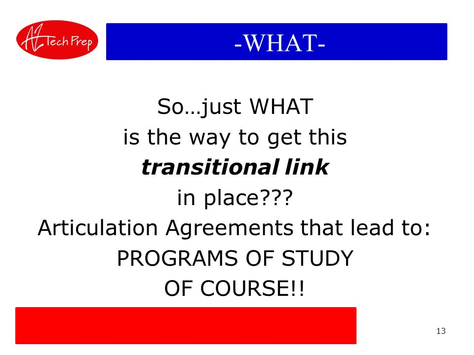 13 TRANSITIONAL LINK -WHAT- So…just WHAT is the way to get this transitional link in place??.
