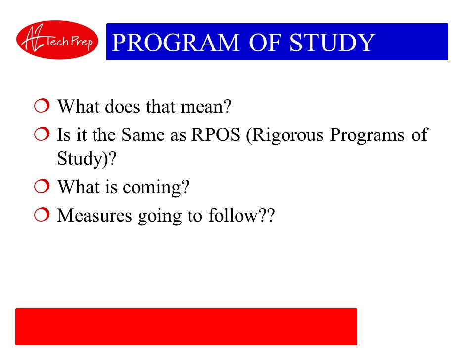 PROGRAM OF STUDY What does that mean.Is it the Same as RPOS (Rigorous Programs of Study).