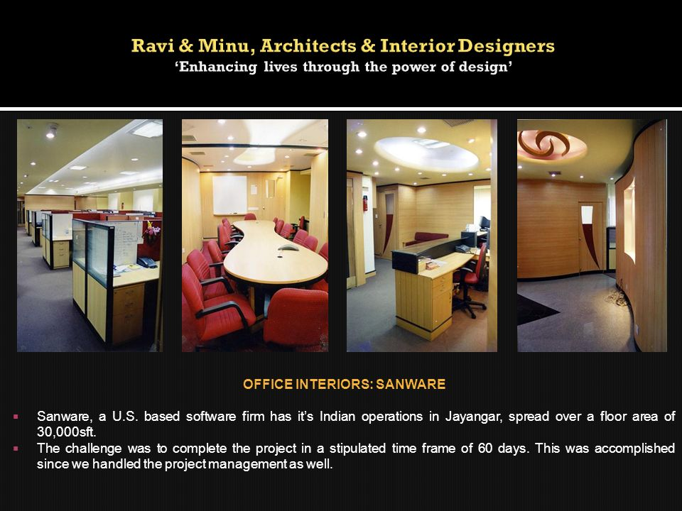 OFFICE INTERIORS: SANWARE Sanware, a U.S. based software firm has its Indian operations in Jayangar, spread over a floor area of 30,000sft. The challe