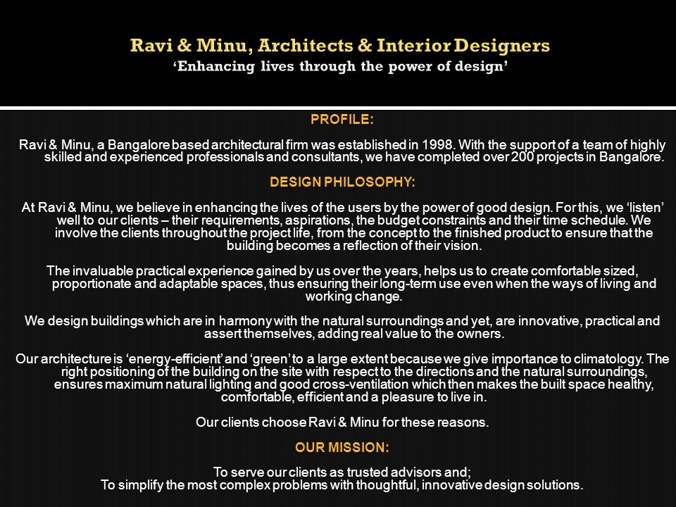 PROFILE: Ravi & Minu, a Bangalore based architectural firm was established in 1998. With the support of a team of highly skilled and experienced profe