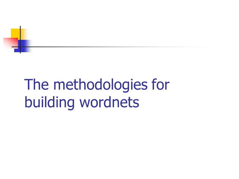 The methodologies for building wordnets