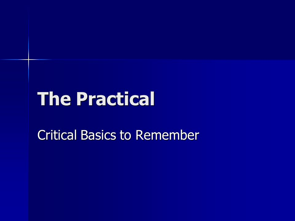 The Practical Critical Basics to Remember