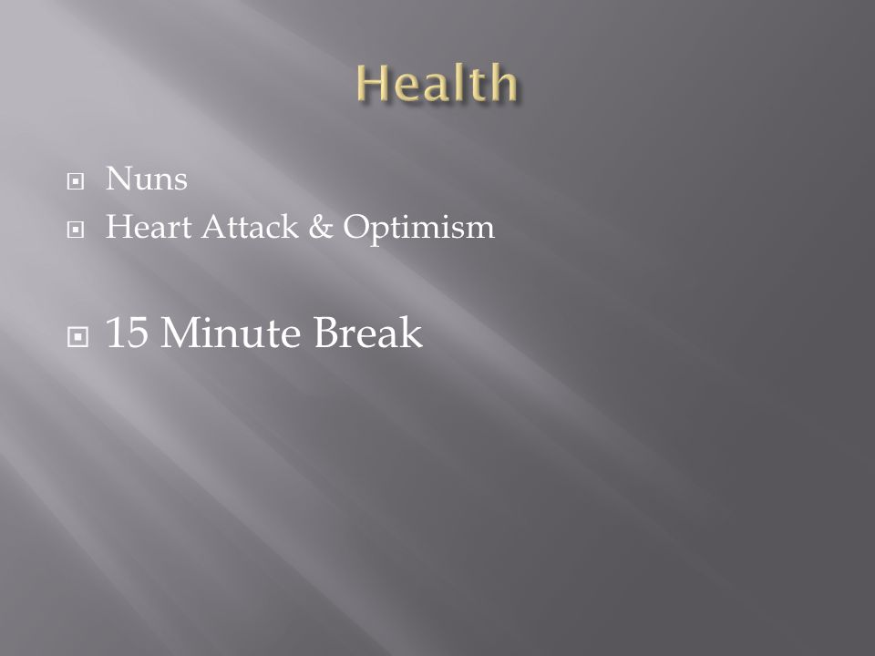 Nuns Heart Attack & Optimism 15 Minute Break