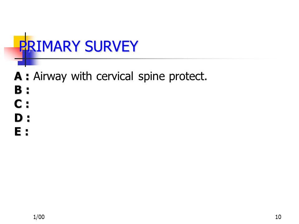 1/009 PRIMARY SURVEY PRIMARY SURVEY A : B : C : D : E :