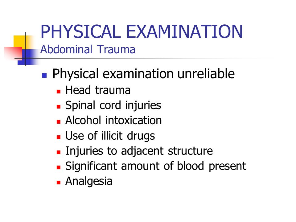 Physical Examination Abdominal Trauma Evaluation BP and Pulse trend, ECG monitoring every hour or continuous monitoring Ventilatory rate and Pulse-oxi