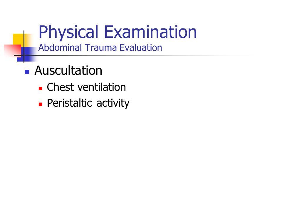 Physical Examination Abdominal Trauma Evaluation Auscultation