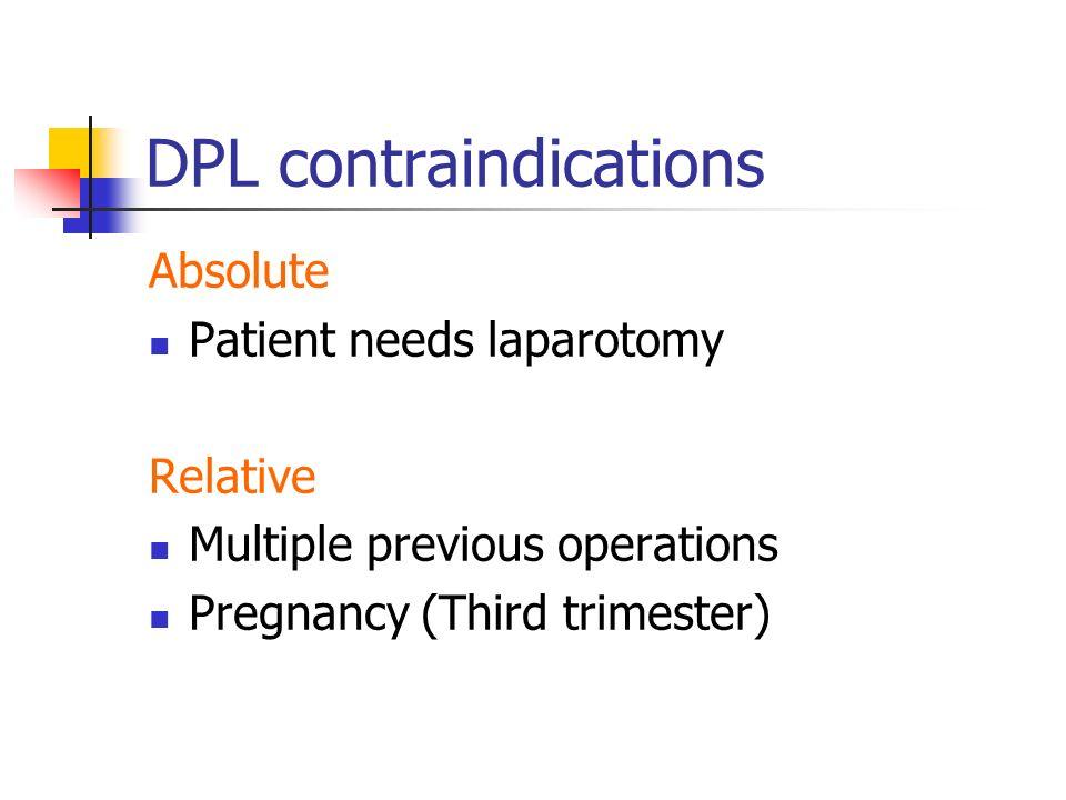 Secondary Survey: imaging or OR? Abdominal Trauma Evaluation Diagnostic Peritoneal Lavage (DPL) Ultrasound Scanning Computer Tomography Laparoscopy Im