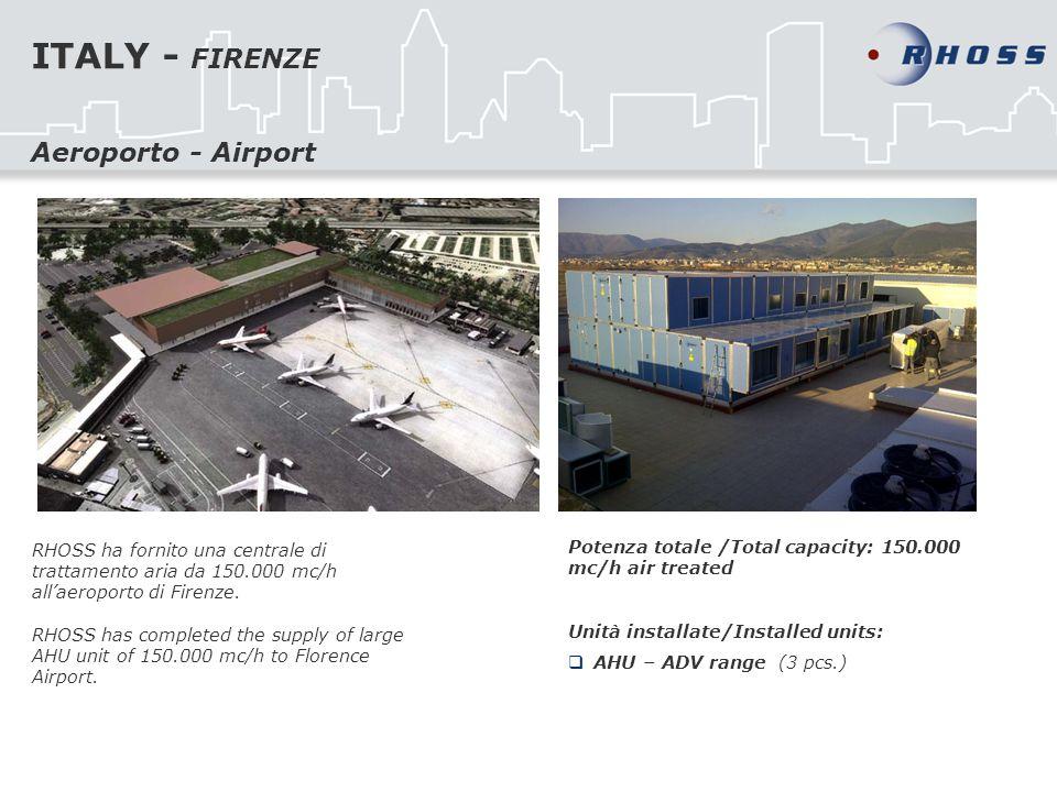 ITALY - FIRENZE RHOSS ha fornito una centrale di trattamento aria da 150.000 mc/h allaeroporto di Firenze. RHOSS has completed the supply of large AHU