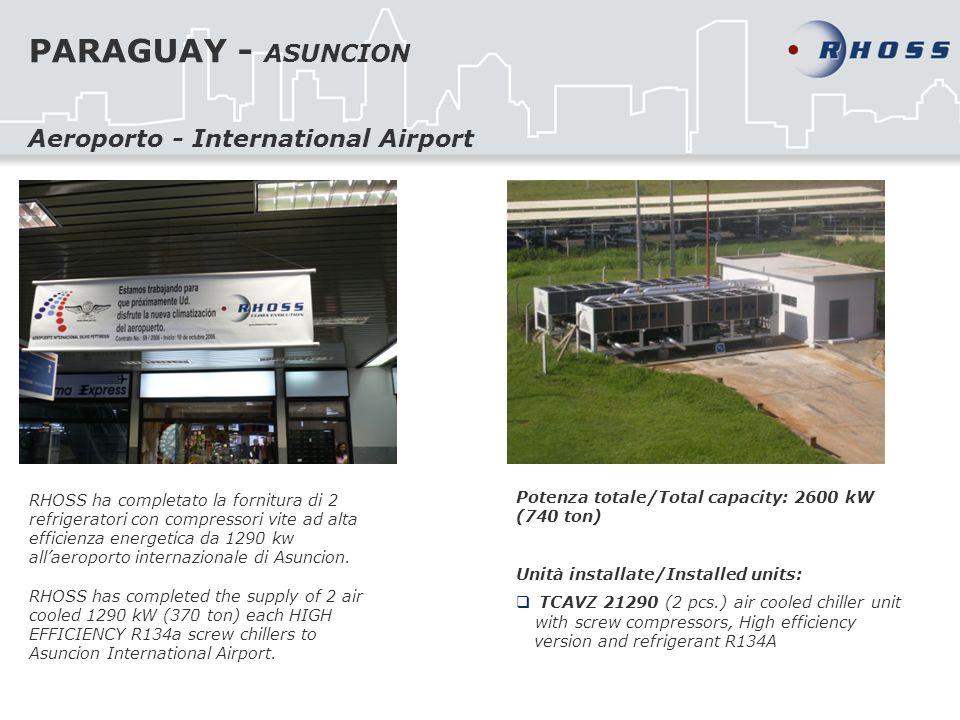 PARAGUAY - ASUNCION RHOSS ha completato la fornitura di 2 refrigeratori con compressori vite ad alta efficienza energetica da 1290 kw allaeroporto int