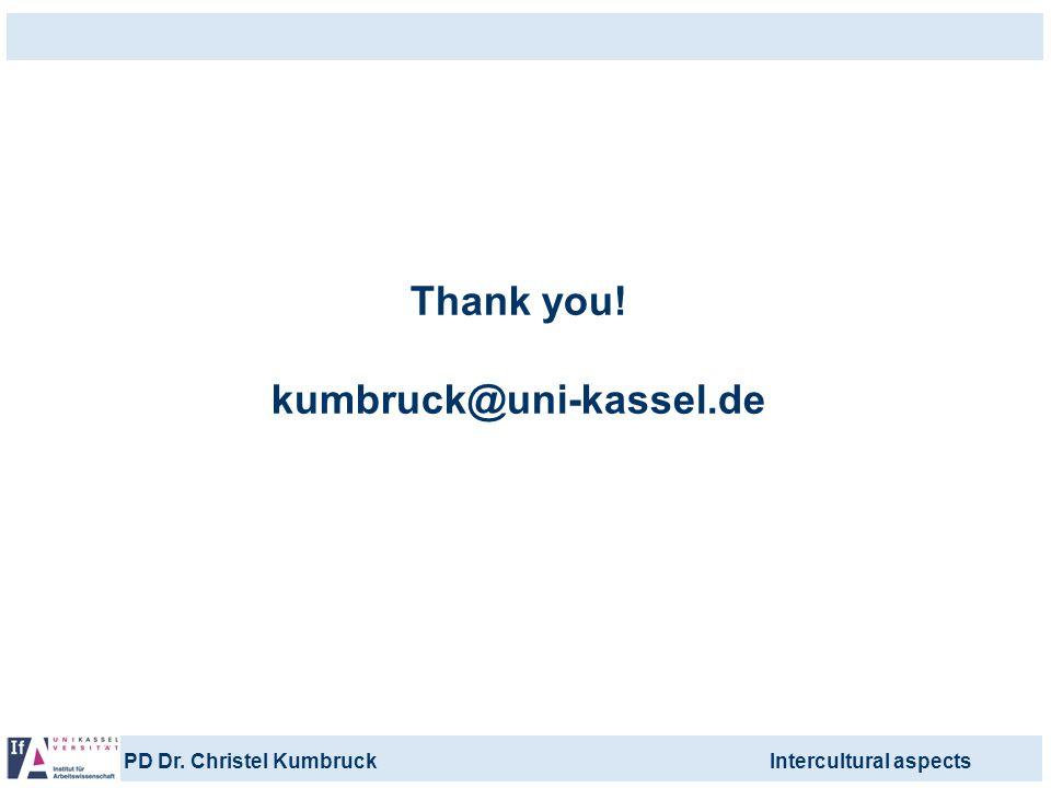 PD Dr. Christel KumbruckIntercultural aspects Thank you! kumbruck@uni-kassel.de