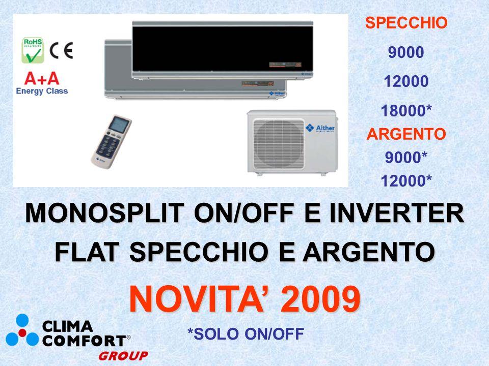 MULTISPLIT TRIAL/QUADRI INVERTER NUOVA ESTETICA - PIU COMPATTI NOVITA 2009 9000x3 7000x4