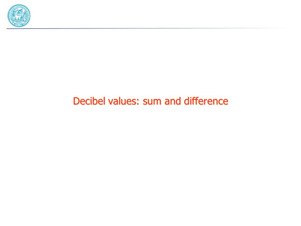 Decibel values: sum and difference