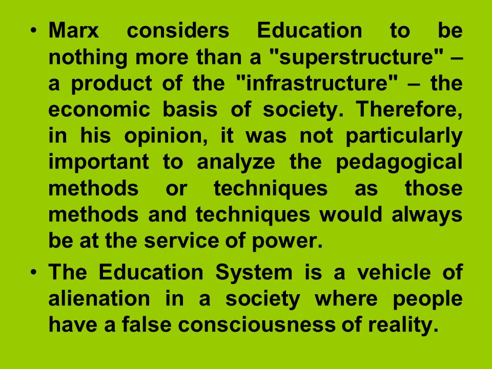 Marx considers Education to be nothing more than a