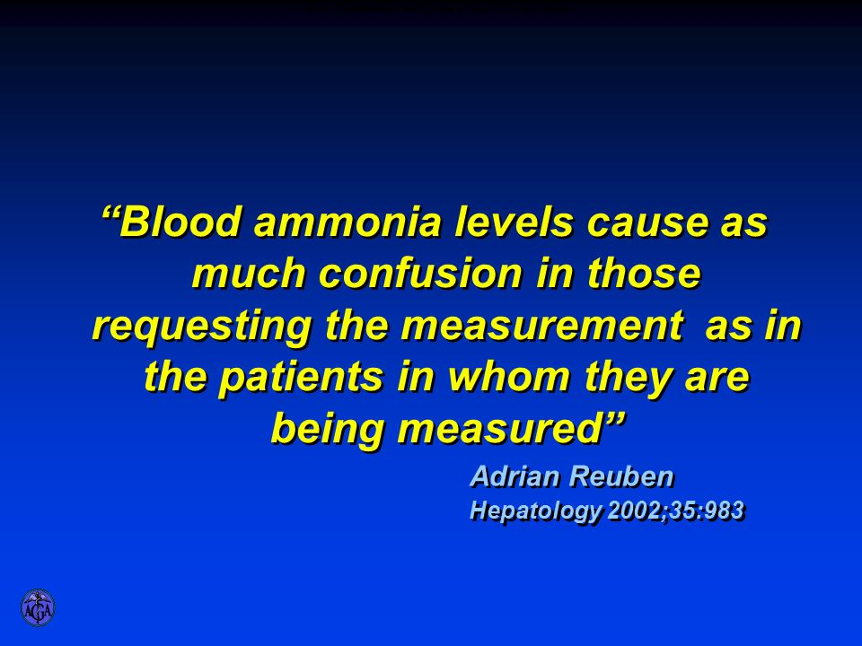 Blood ammonia levels cause as much confusion in those requesting the measurement as in the patients in whom they are being measured Adrian Reuben Hepa