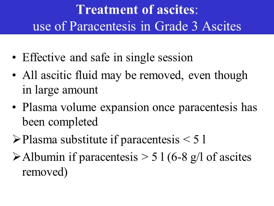 Effective and safe in single session All ascitic fluid may be removed, even though in large amount Plasma volume expansion once paracentesis has been