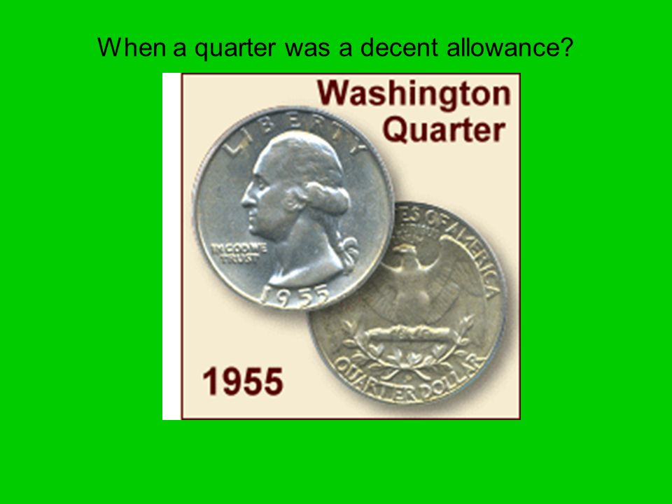 When a quarter was a decent allowance?
