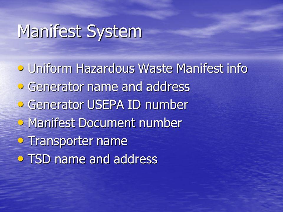 Manifest System Uniform Hazardous Waste Manifest info Uniform Hazardous Waste Manifest info Generator name and address Generator name and address Gene